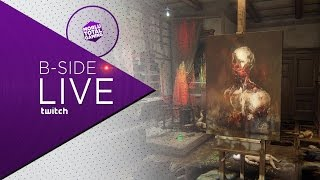B-SIDE! LAYERS OF FEAR (EARLY ACCESS) - CI VUOLE UN GRANDE PENNELLO - MORLU TOTAL GAMING
