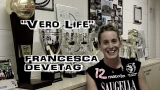 Vero Life: Francesca Devetag