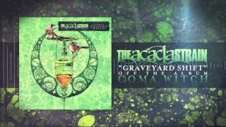 The Acacia Strain - Graveyard Shift
