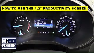 "HOW TO USE THE FORD 4.2"" PRODUCTIVITY SCREEN"