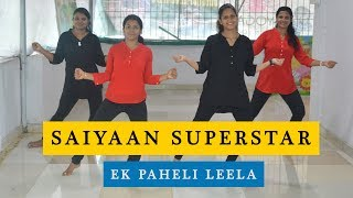 Saiyaan Superstar Basic Dance Choreography | Ek Paheli Leela | SDA