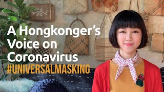 A Hongkonger's Voice on Coronavirus  #UniversalMasking (feel free to share)
