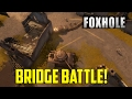 Foxhole - Bridge Battle!