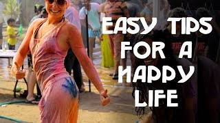 Easy Tips for a Happy Life | How to Live a Happy Life?