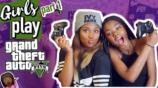 GIRLS PLAY GRAND THEFT AUTO 5 - GTA 5 Funny Moments (my first time)