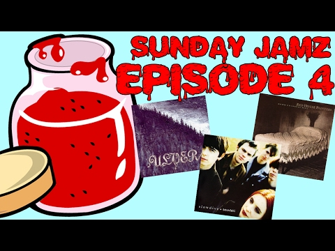 SUNDAY JAMZ - WEEKLY SHOW - EPISODE #04 - (SLOWDIVE, ULVER, RED HOUSE PAINTERS)