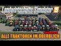 LS19 - Alle Traktoren im Überblick + Soundcheck! - Landwirtschafts Simulator 19 Gameplay Deutsch