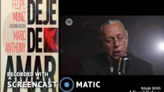 Deje de Amar - Felipe Muñíz ft. Marc Anthony