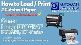 How to Print Cutsheet (Set Size Manually) on Canon imagePROGRAF PRO MK I Series & TX Series