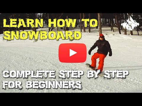 Complete Learn How to Snowboard Video for Beginners - YouTube