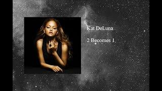 Watch Kat Deluna 2 Becomes 1 video