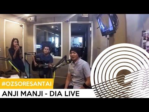 #OZSORESANTAI    ANJI MANJI - DIA LIVE
