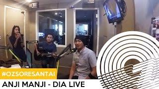 #OZSORESANTAI |  ANJI MANJI - DIA LIVE