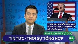 Tin nóng 24h 13/12/2018 | TT Trump lại muốn trục xuất người Việt tị nạn phạm tội ở Mỹ