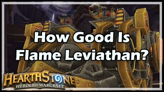 [Hearthstone] How Good Is Flame Leviathan?