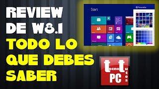 """REVIEW DE WINDOWS 8.1 FINAL """"TODO LO QUE DEBES SABER"""""""