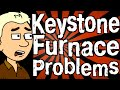 Keystone Furnace Problems