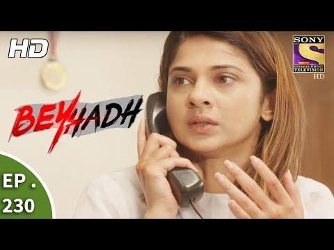 Beyhadh - बेहद - Ep 230 - 28th August, 2017 thumbnail