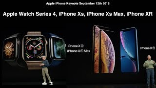 iPhone XS, XS Max | iPhone XR  | Apple Watch Series 4 | All You Need to Know in 10 Mins!