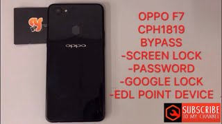OPPO F7/CPH1819 frp bypass Pattern lock/google account/TWO MODE edl test point BY MRT DONGLE