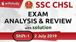 SSC CHSL (2 July 2019, 1st Shift) | CHSL Tier-I Exam Analysis & Asked Questions
