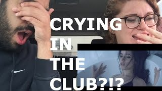 CAMILA CABELLO CRYING IN THE CLUB (REACTION)