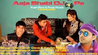 Aaja Bhabi New Haryanvi Hit Dj Hot Video Pushi Rana Pooja Huda 7206666866