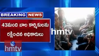 42 Child Labourers Rescued in Hyderabad | Latest Updates  | hmtv