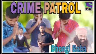 Crime Patrol (spoof) | Mystery Of Dhongi Baba | Rahasya | The Vines BuDDy | Viral Sach