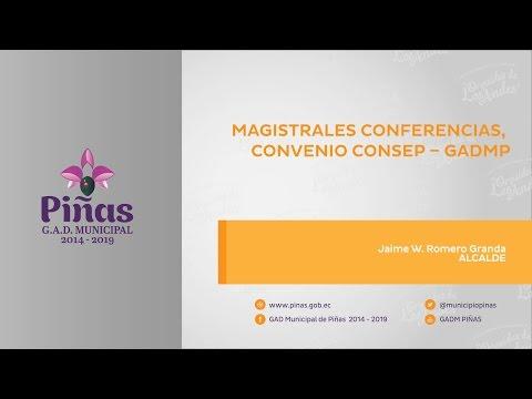 Magistrales conferencias, convenio CONSEP – GADMP