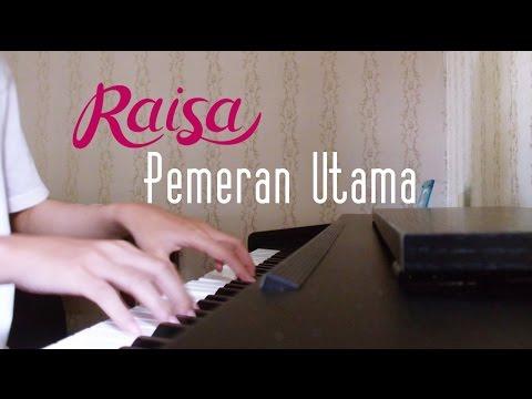 download lagu Raisa - Pemeran Utama (Piano Cover) gratis