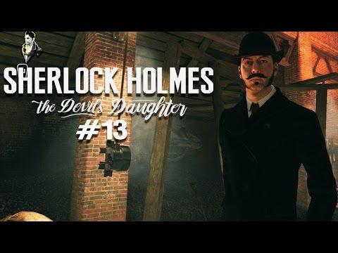SHERLOCK HOLMES: THE DEVIL'S DAUGHTER • #13 - Nachts in der Gießerei | Let's Play