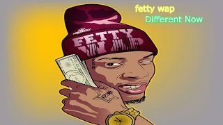 Fetty Wap   Different Now Audio Only