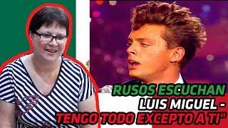 RUSSIANS REACT TO MEXICAN MUSIC | LUIS MIGUEL - TENGO TODO EXCEPTO A TI | REACTION
