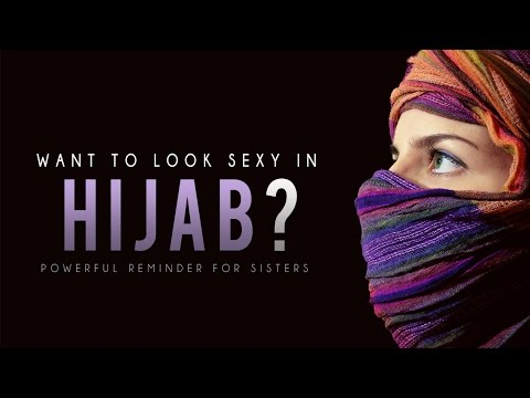 Want To Look Sexy In Hijab? ᴴᴰ - Then Watch This - Powerful Reminder video