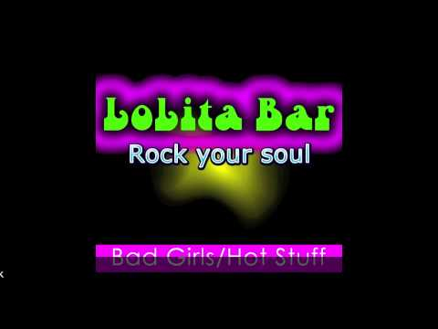 Bad Girls / Hot Stuff por Lolita Bar