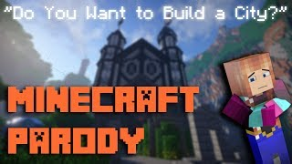 """Do You Want to Build a City?"" - A Minecraft Parody of Frozen's ""Do You Want to Build a Snowman?"""