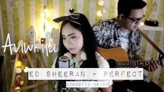Ed Sheeran - Perfect (Aviwkila Cover)