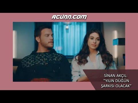 """Sinan Akçıl:"""" Yılın düğün şarkısı olacak"""""""