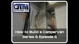 How to Build a Campervan VW T6 Series 6 Episode 6
