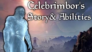 Celebrimbors Backstory and Powers (Middle Earth: Shadow of Mordor info)
