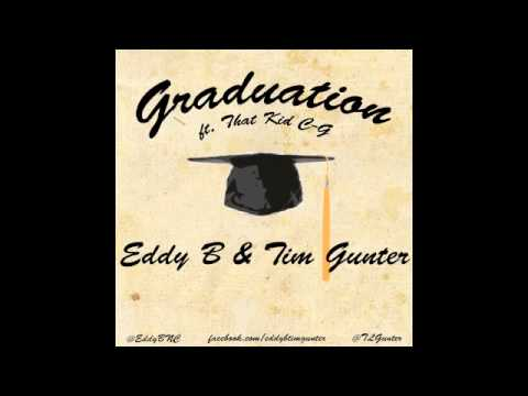 Eddy B & Tim Gunter - Graduation ft. That Kid C-G