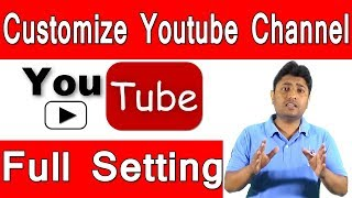How To Customize Youtube channel In Hindi | Youtube Channel Full Settings