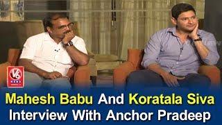 Mahesh Babu And Koratala Siva Interview With Anchor Pradeep | Bharat Ane Nenu