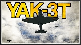 First Impressions of the Event Yak-3T (37mm Cannon)