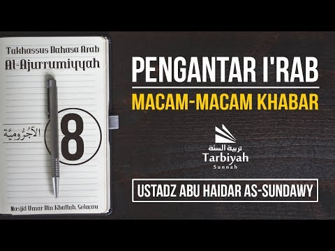 Macam-Macam Khabar (Penjelasan Al-Jurumiyyah) #8