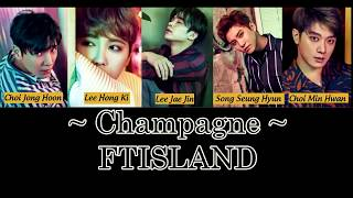 (Vostfr ) FT island - Champagne [Eng / Roma] (Album  OVER 10 YEARS)