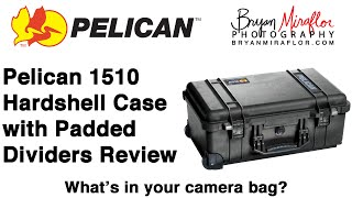 Pelican 1510 Review, What's in Your Camera Bag?