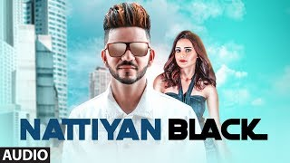 Nattiyan Black: Jaggie (Full Audio Song) IJ Bros | Aman Tohana | Latest Punjabi Songs 2018