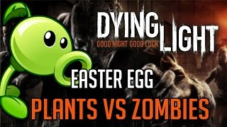 Dying Light Easter Eggs | Plants Vs Zombies